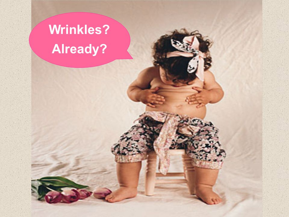 Wrinkles Already