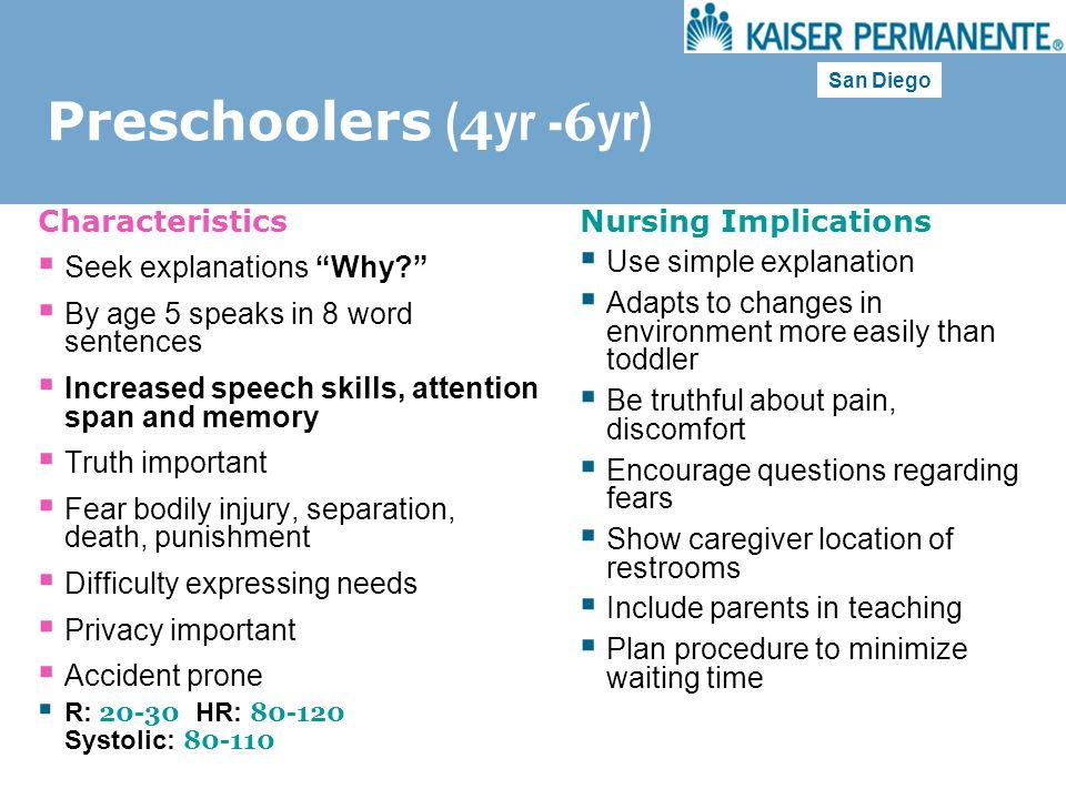 Preschoolers (4yr -6yr) Characteristics Seek explanations Why