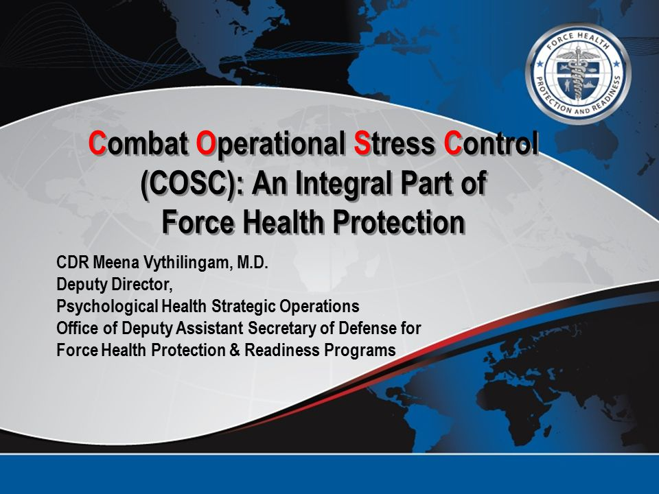 Combat Operational Stress Control (COSC): An Integral Part of Force Health Protection