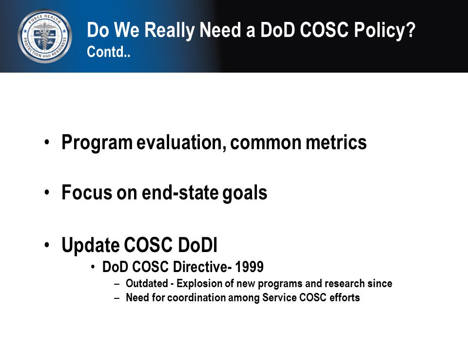 Do We Really Need a DoD COSC Policy Contd..