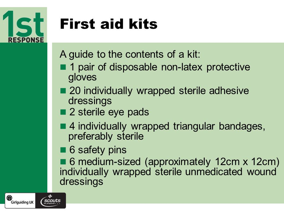 First aid kits A guide to the contents of a kit: