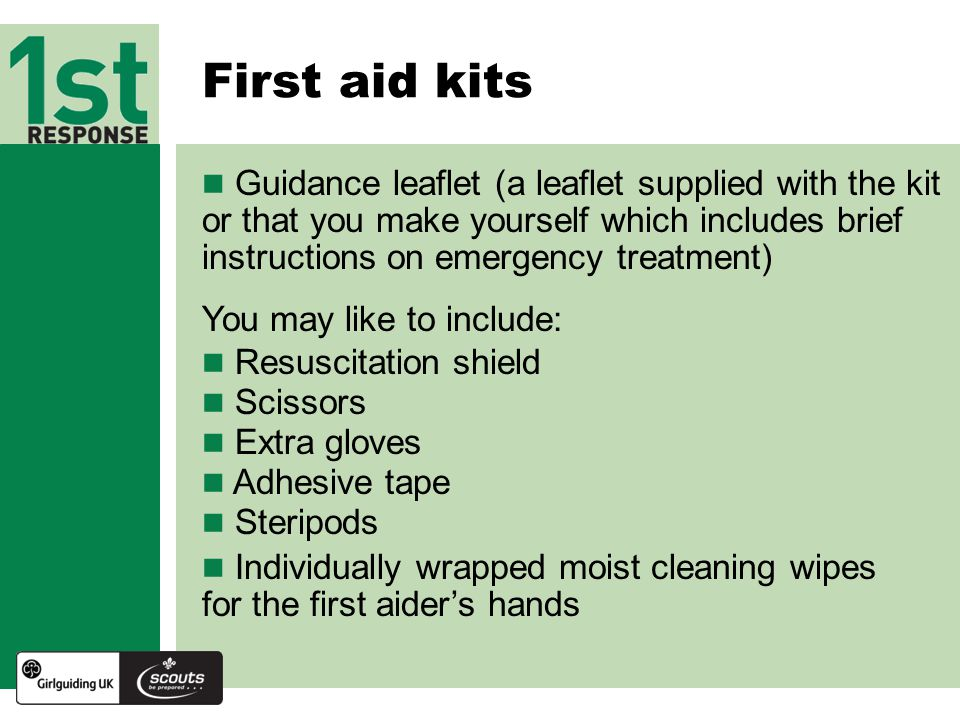 First aid kits Guidance leaflet (a leaflet supplied with the kit or that you make yourself which includes brief instructions on emergency treatment)