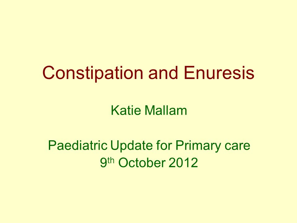 Constipation and Enuresis