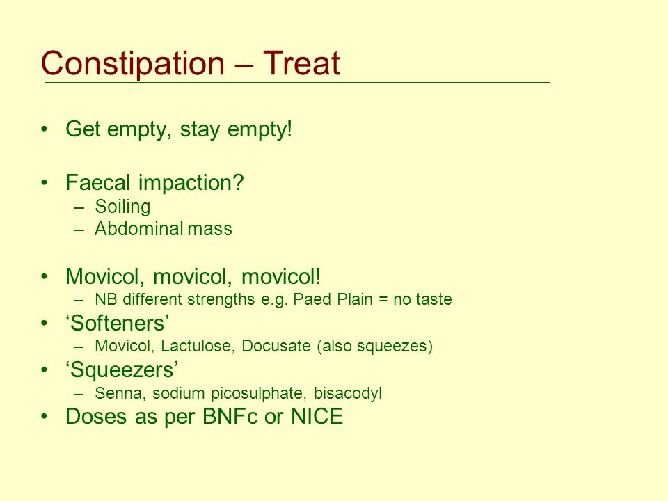 Constipation – Treat Get empty, stay empty! Faecal impaction