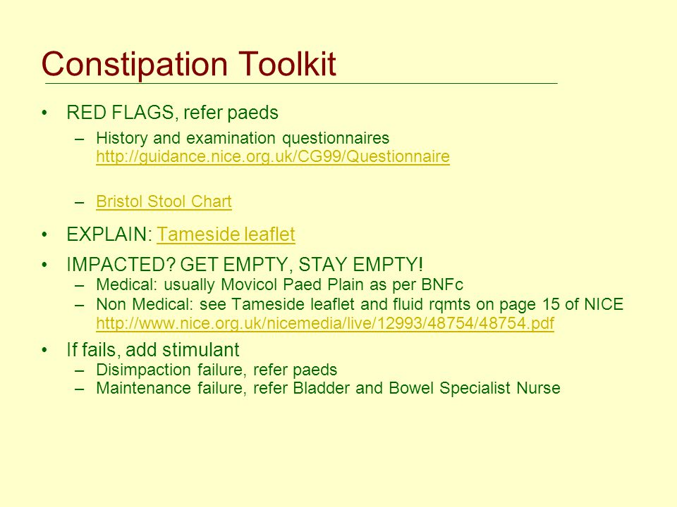 Constipation Toolkit RED FLAGS, refer paeds EXPLAIN: Tameside leaflet