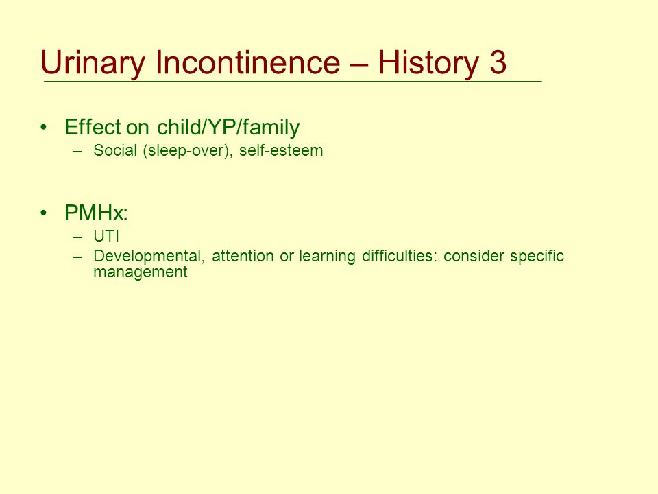 Urinary Incontinence – History 3