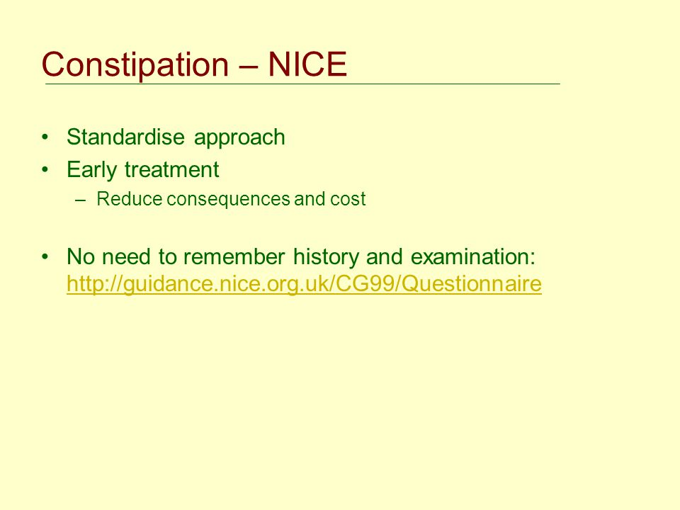 Constipation – NICE Standardise approach Early treatment