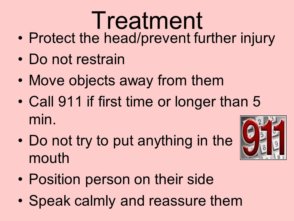 Treatment Protect the head/prevent further injury Do not restrain