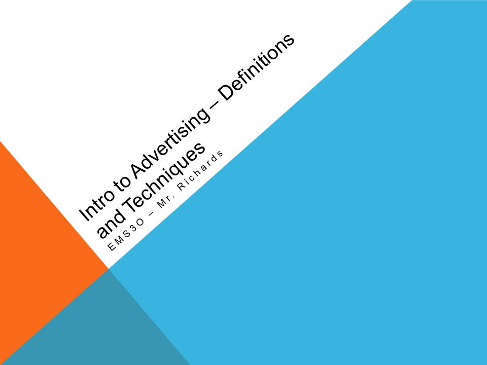 Intro to Advertising – Definitions and Techniques