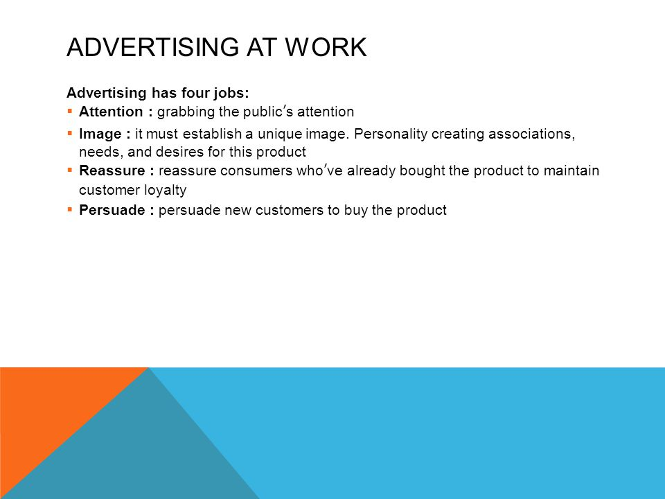 Advertising at Work Advertising has four jobs: