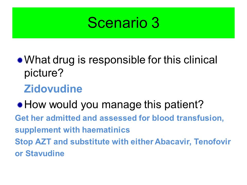 Scenario 3 What drug is responsible for this clinical picture