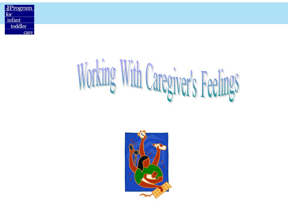 Working With Caregiver s Feelings