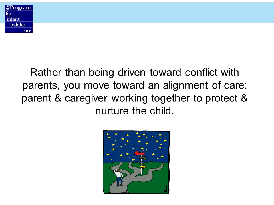 Rather than being driven toward conflict with parents, you move toward an alignment of care: parent & caregiver working together to protect & nurture the child.