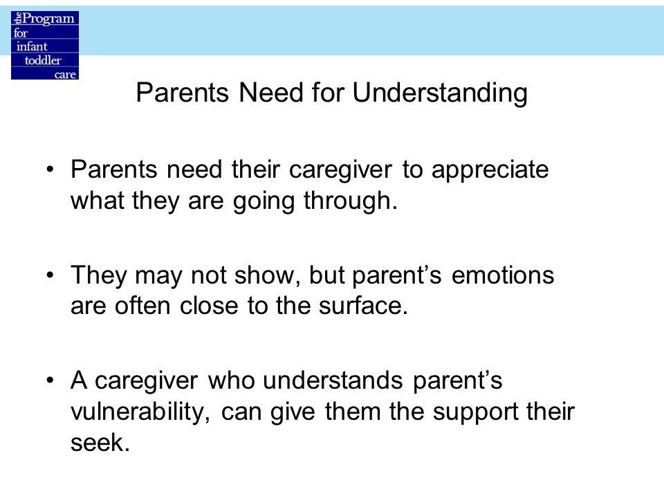 Parents Need for Understanding