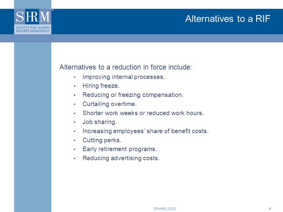 Alternatives to a RIF Alternatives to a reduction in force include: