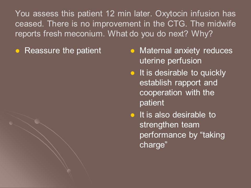 You assess this patient 12 min later. Oxytocin infusion has ceased