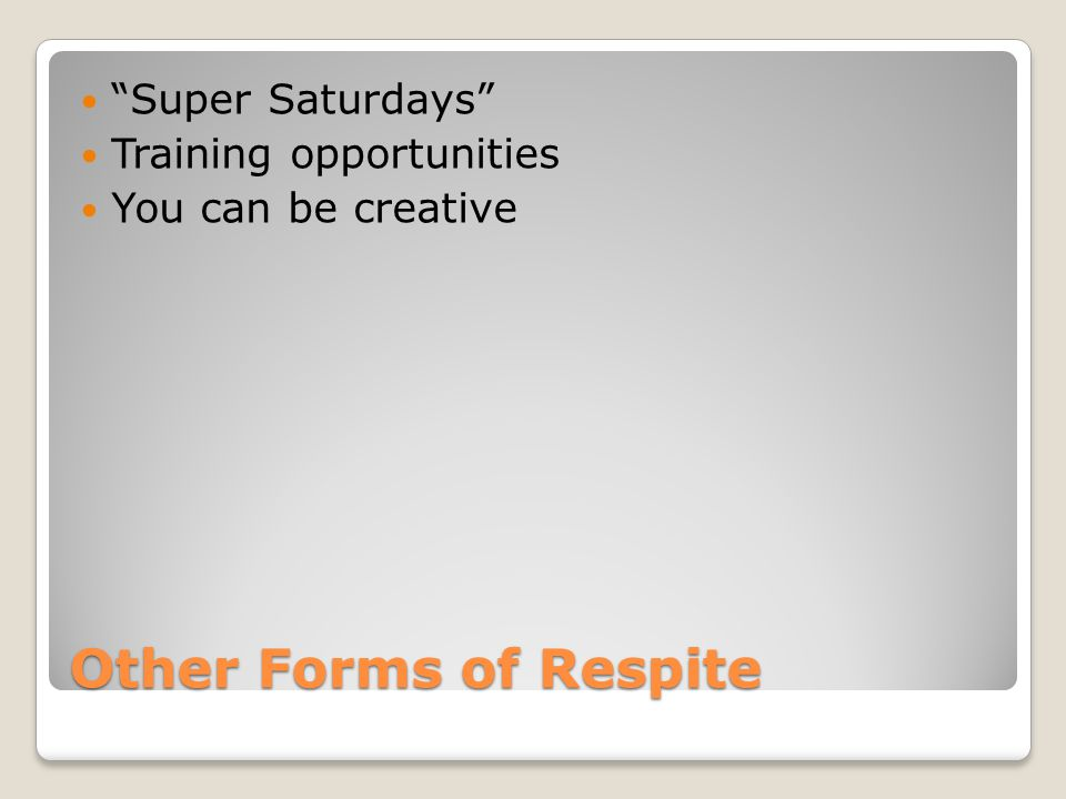 Other Forms of Respite Super Saturdays Training opportunities