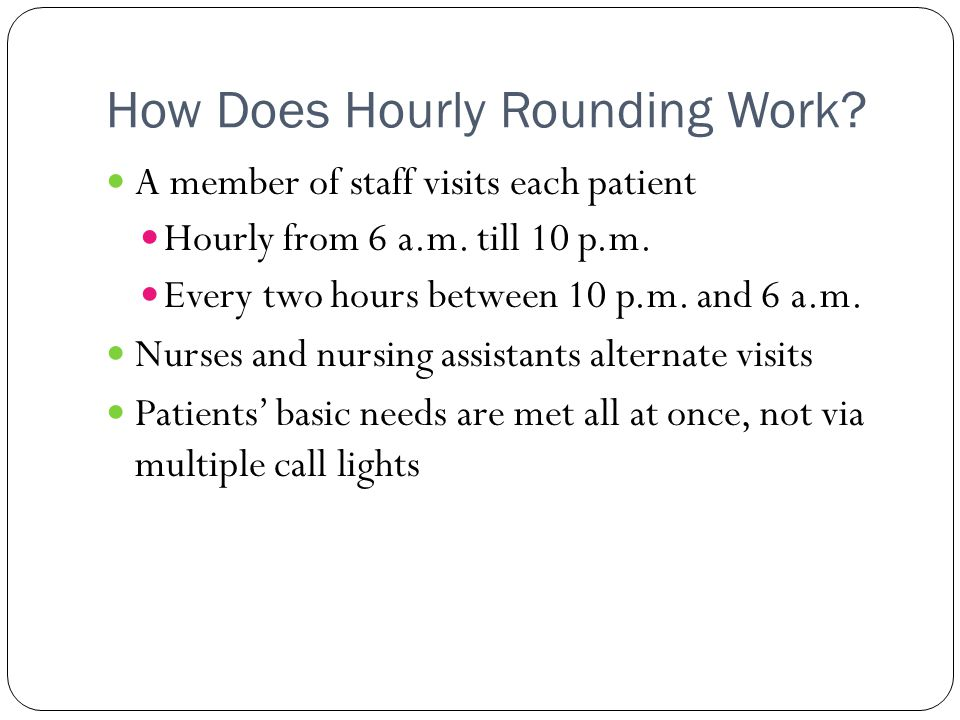 How Does Hourly Rounding Work