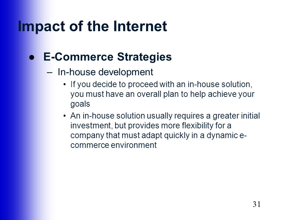 Impact of the Internet E-Commerce Strategies In-house development