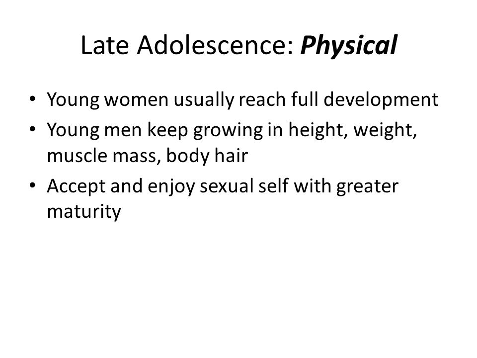 Late Adolescence: Physical