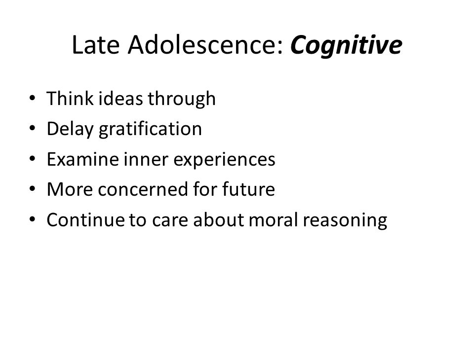 Late Adolescence: Cognitive