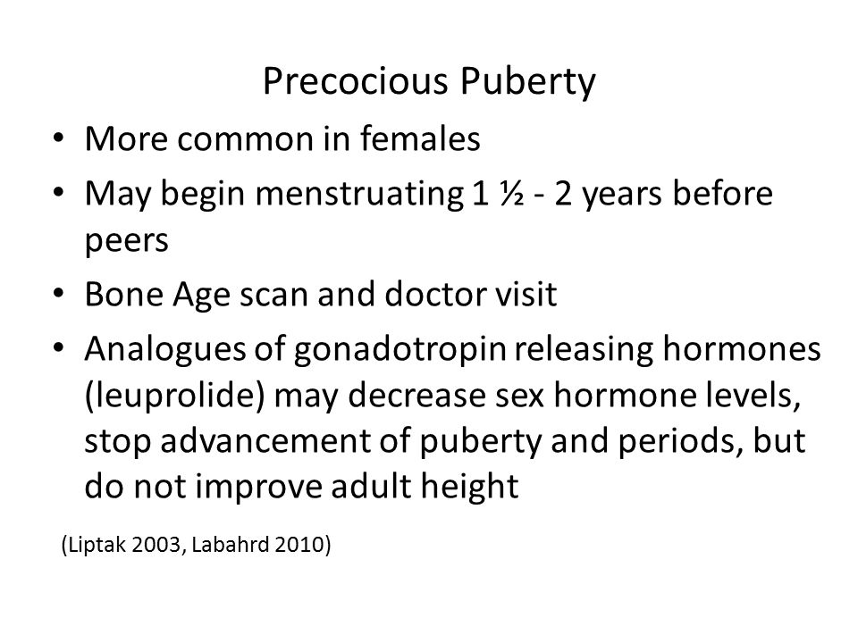 Precocious Puberty More common in females