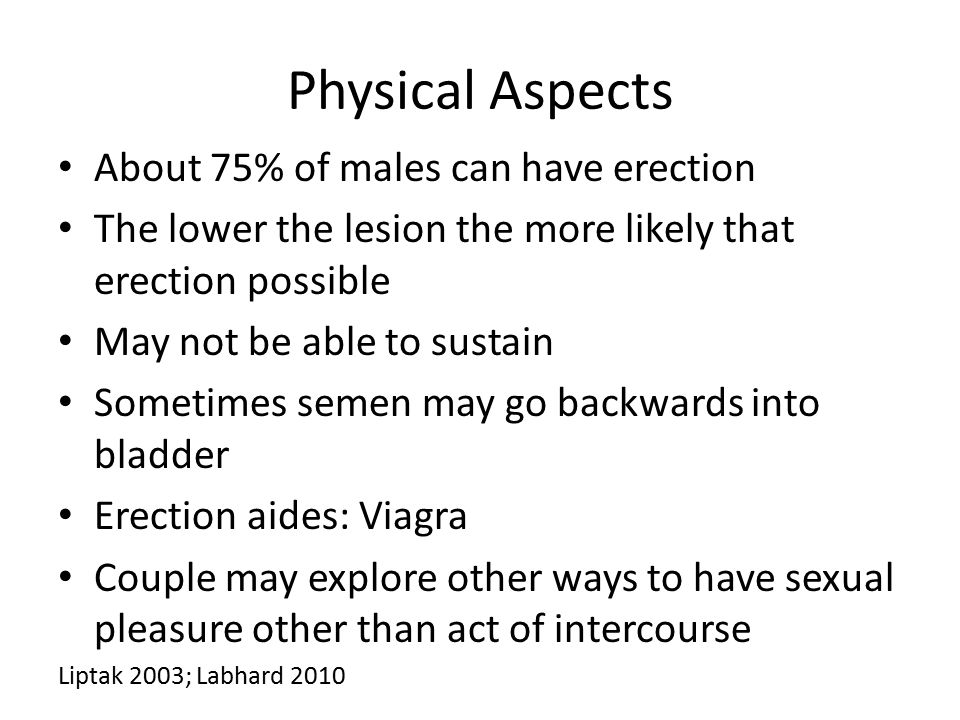 Physical Aspects About 75% of males can have erection