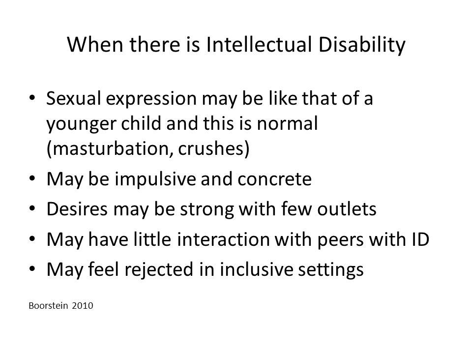 When there is Intellectual Disability