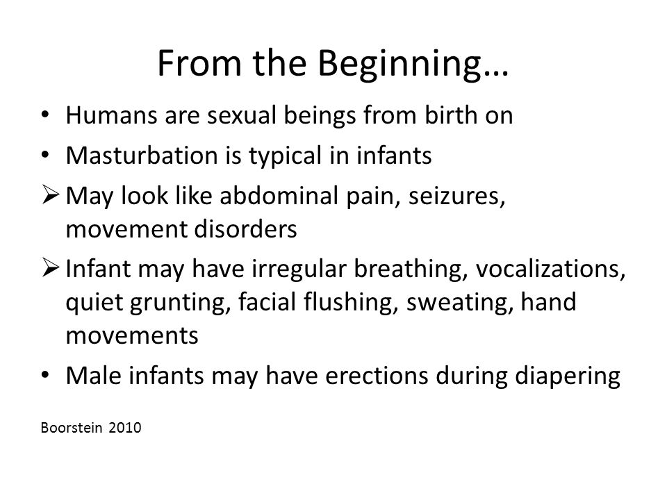 From the Beginning… Humans are sexual beings from birth on