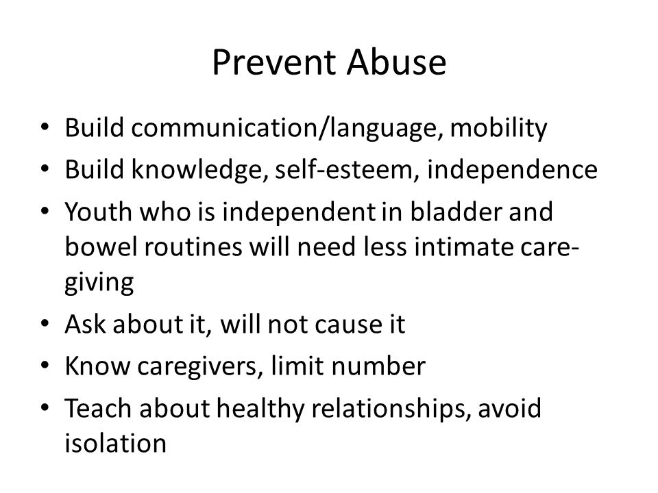 Prevent Abuse Build communication/language, mobility