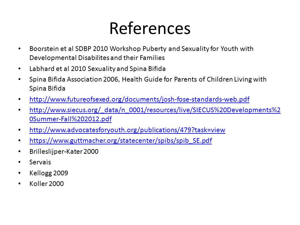 References Boorstein et al SDBP 2010 Workshop Puberty and Sexuality for Youth with Developmental Disabilites and their Families.