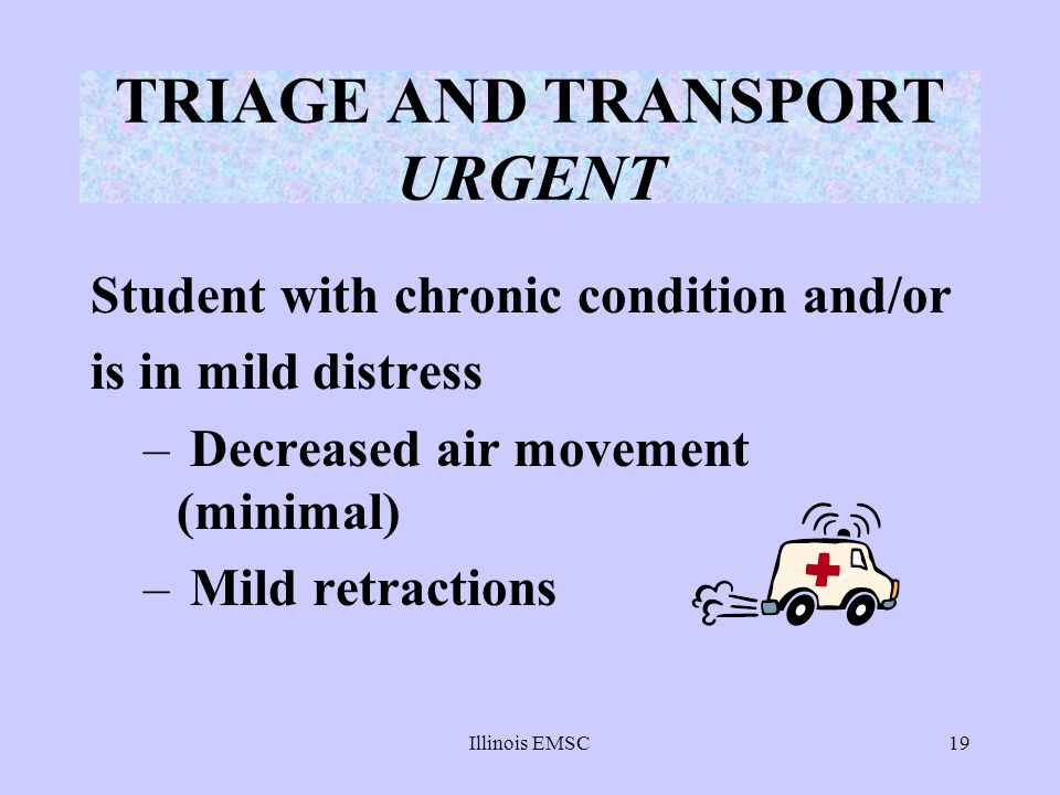 TRIAGE AND TRANSPORT URGENT
