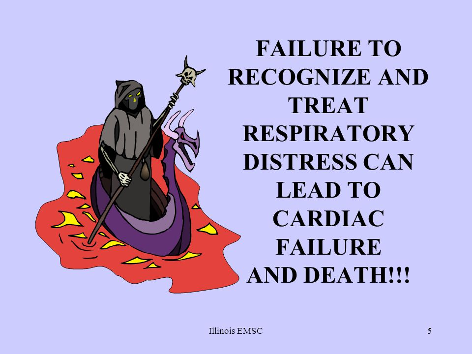 FAILURE TO RECOGNIZE AND TREAT RESPIRATORY DISTRESS CAN LEAD TO CARDIAC FAILURE AND DEATH!!!