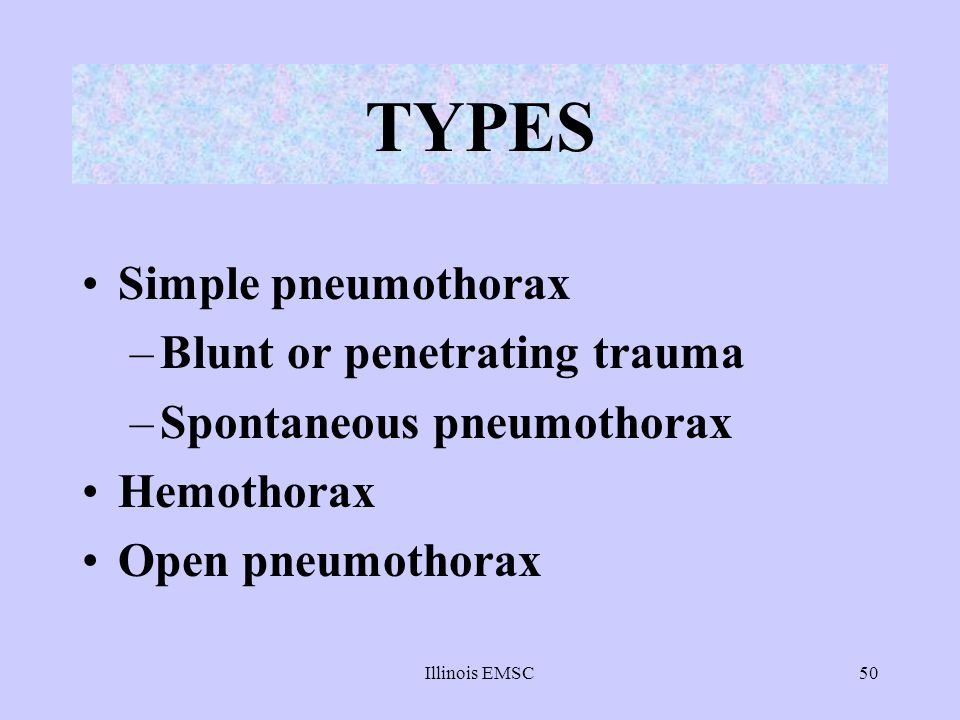 TYPES Simple pneumothorax Blunt or penetrating trauma