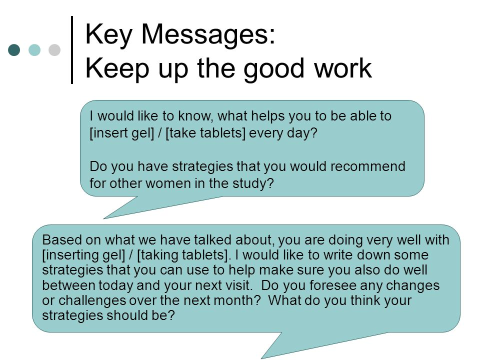 Key Messages: Keep up the good work