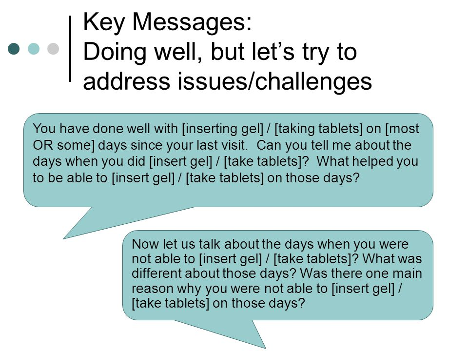 Key Messages: Doing well, but let's try to address issues/challenges