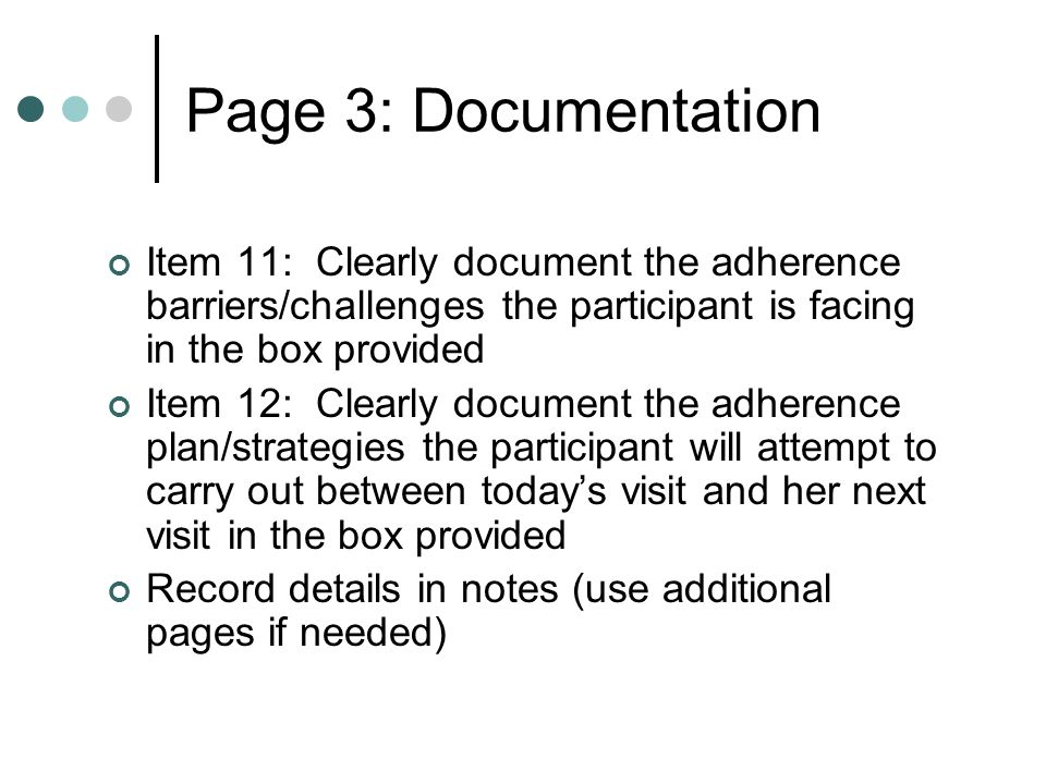 Page 3: Documentation Item 11: Clearly document the adherence barriers/challenges the participant is facing in the box provided.