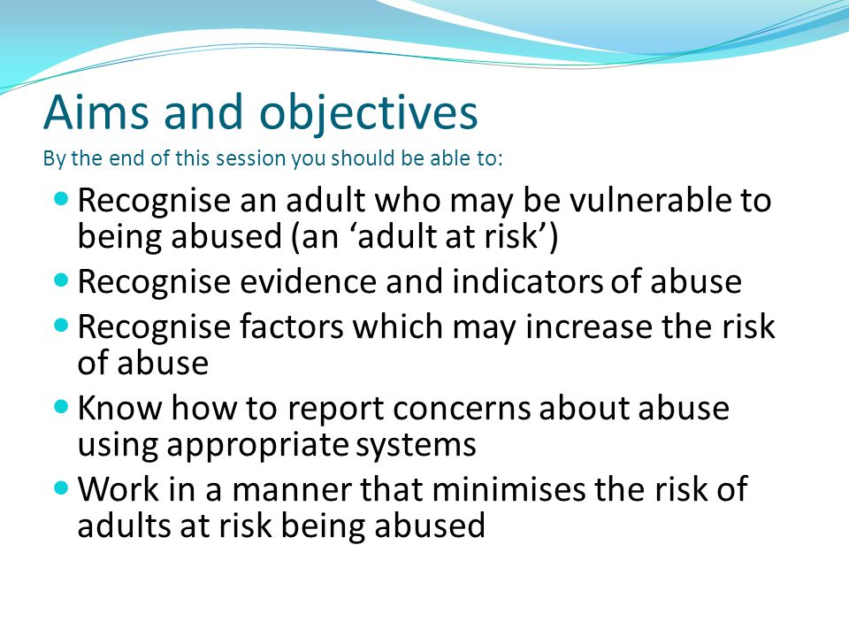 Aims and objectives By the end of this session you should be able to: