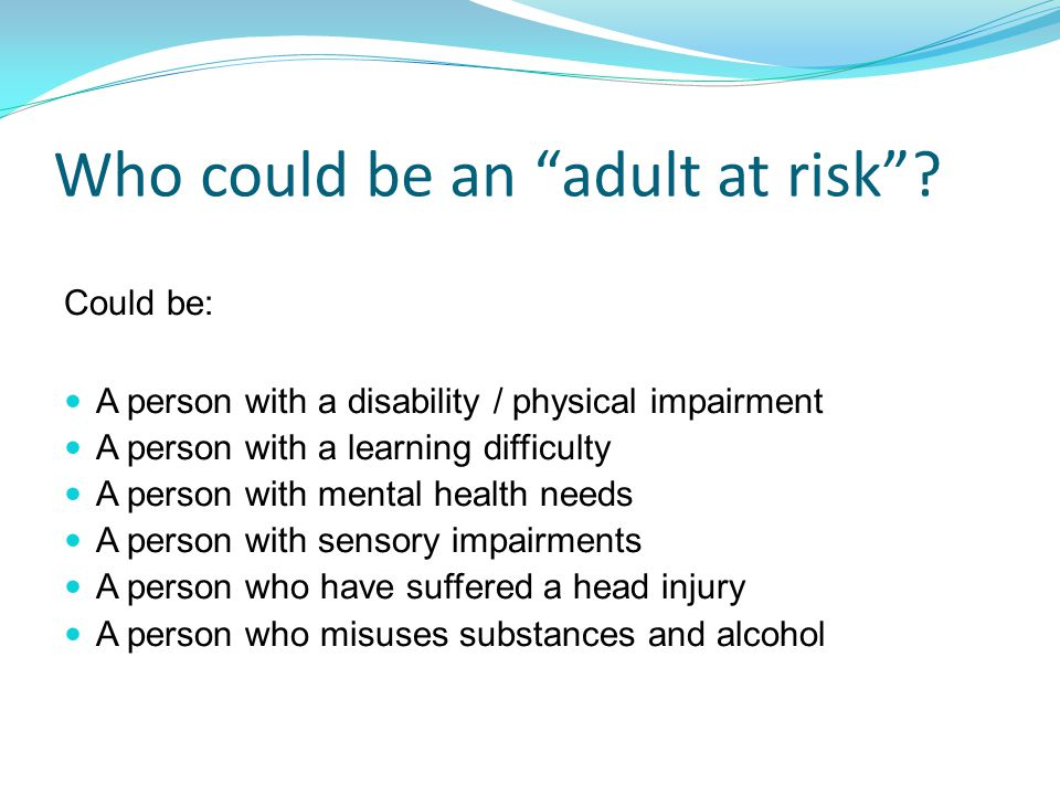 Who could be an adult at risk