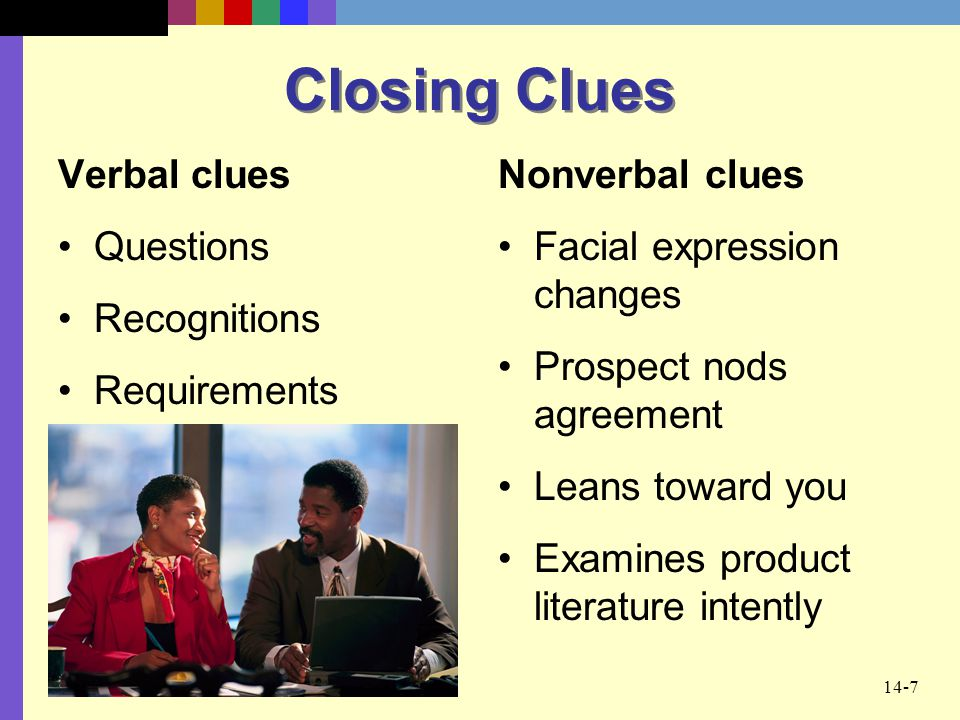 Closing Clues Verbal clues Questions Recognitions Requirements