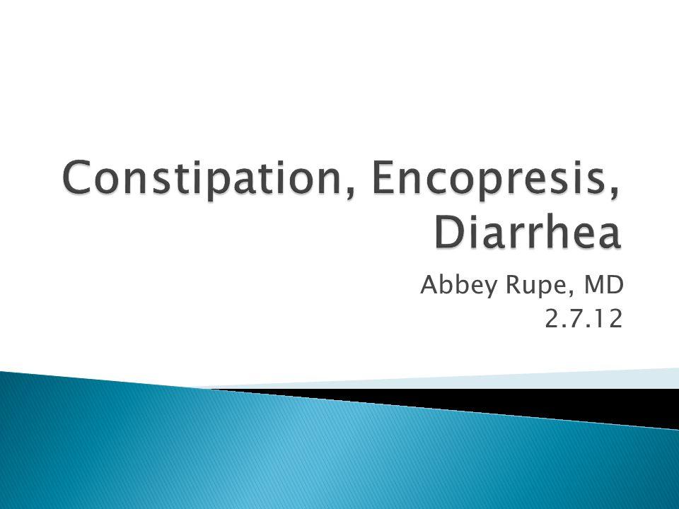 Constipation, Encopresis, Diarrhea