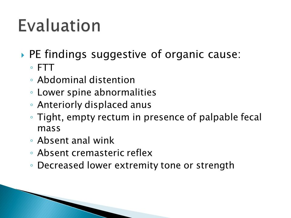 Evaluation PE findings suggestive of organic cause: FTT