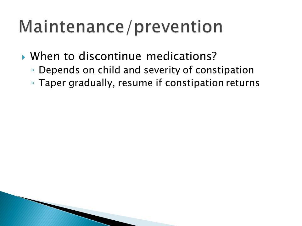 Maintenance/prevention