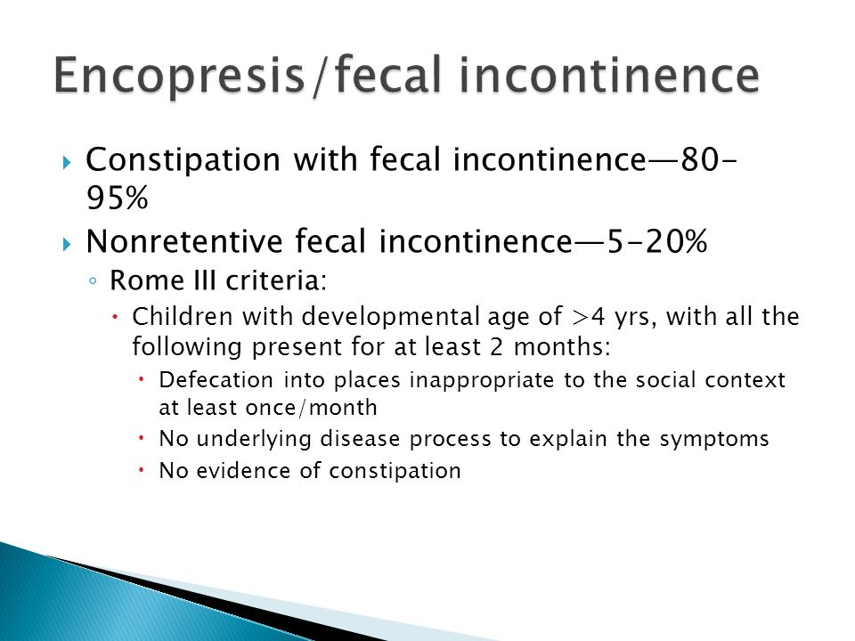 Encopresis/fecal incontinence