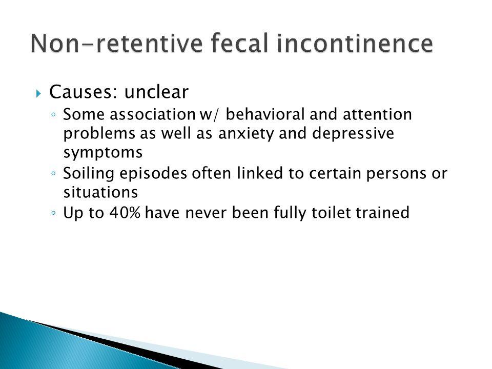 Non-retentive fecal incontinence