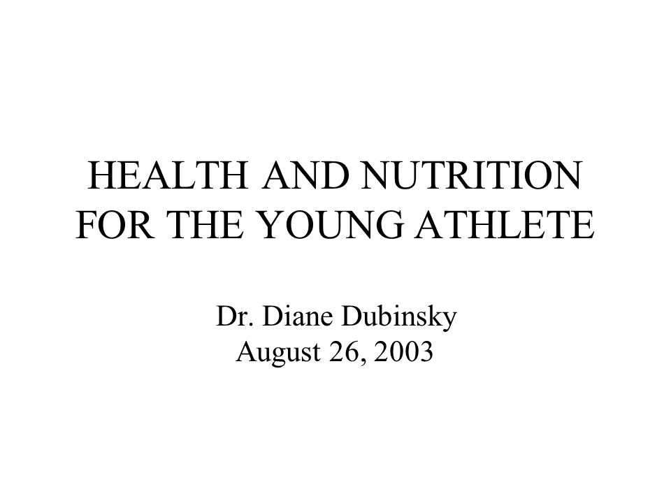 HEALTH AND NUTRITION FOR THE YOUNG ATHLETE Dr