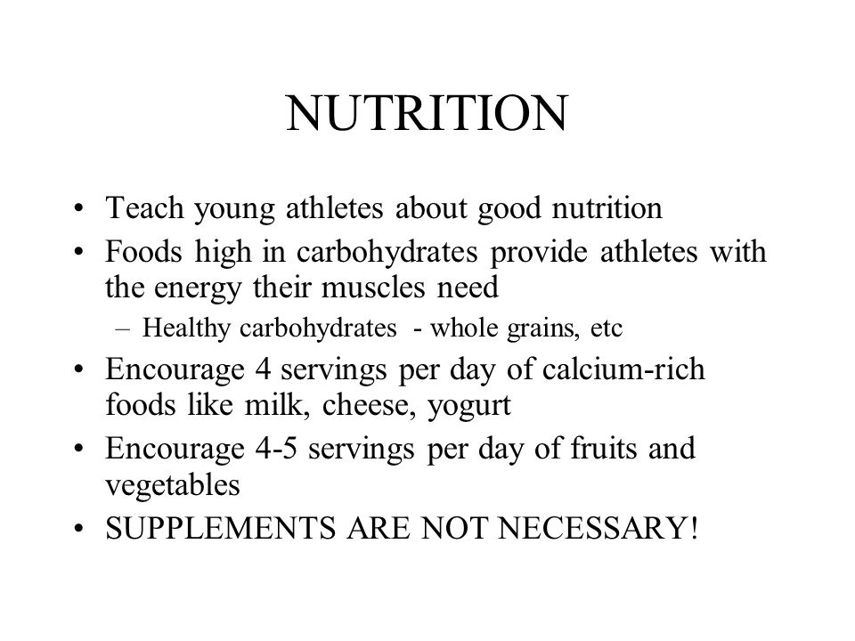 NUTRITION Teach young athletes about good nutrition