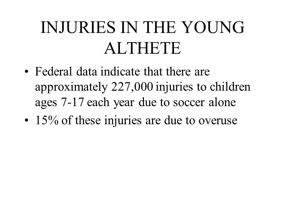 INJURIES IN THE YOUNG ALTHETE