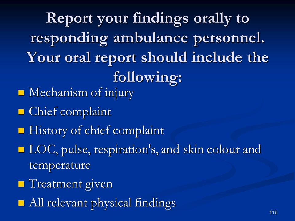 Report your findings orally to responding ambulance personnel