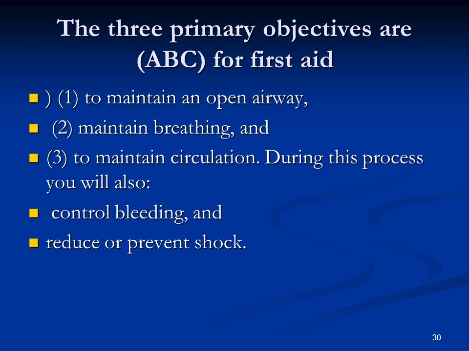 The three primary objectives are (ABC) for first aid